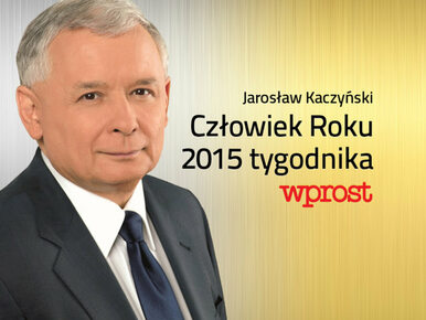 """Jarosław Kaczyński Człowiekiem Roku tygodnika ,,Wprost"""". Polska..."""