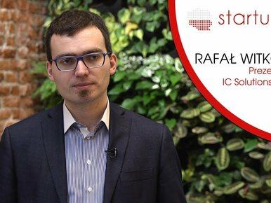 Startupy.tv| Rafał Witkowski, IC Solutions Sp. z o.o.